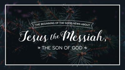 Mark - The Beginning of the Good News