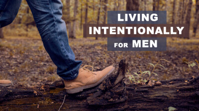 Living Intentionally for Men