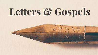 Letters & Gospels