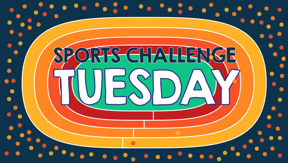 Sports Challenge Tuesday
