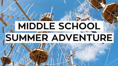 Middle School Summer Adventure