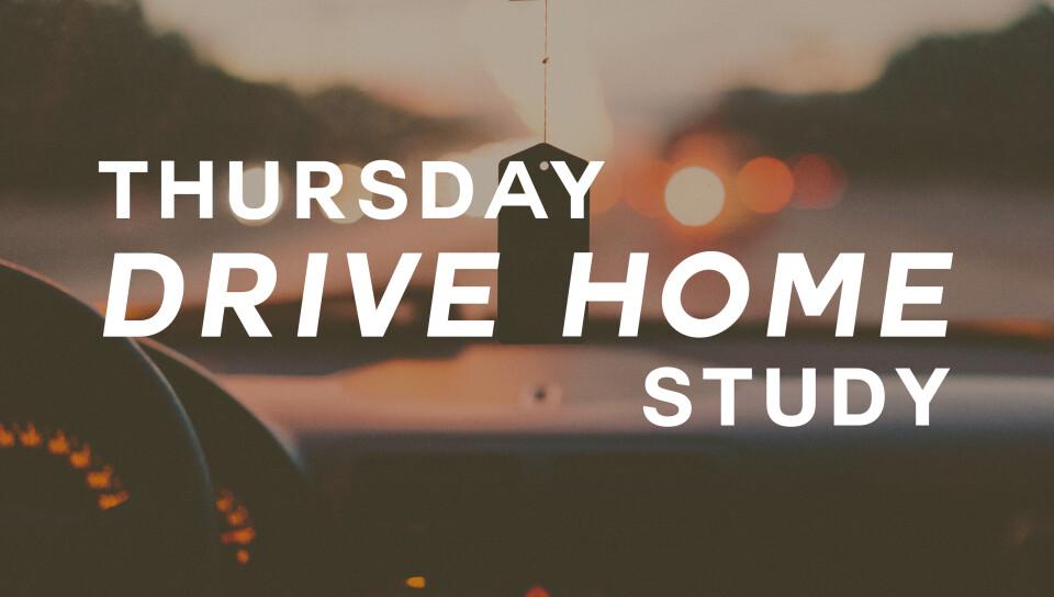Men's Drive Home Study